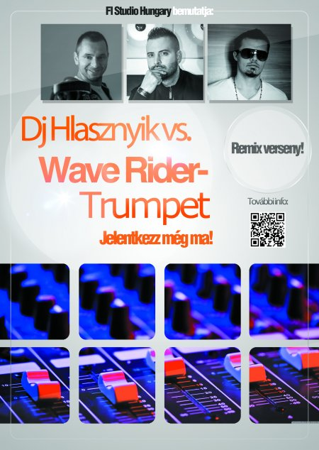 2014.05.27., szerda: Indul a Dj Hlásznyik vs. Wave Rider - Trumpet Remix verseny! Jelentkezz még ma!