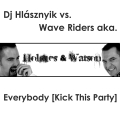 Holmes & Watson - Everybody ...valamint Dj Hlsznyik vs. Wave Riders / Holmes & Watson zenk!
