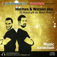 Holmes & Watson / Dj Hlásznyik vs. Wave Riders - Music Selection 2011 - Album borító - Front.